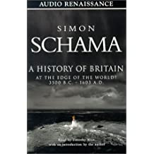 A History of Britain, Volume 1: At the Edge of the World 3500 B.C. - 1603 A.D. (History of Britain (Audio Renaissance))