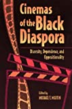 Cinemas of the Black Diaspora: Diversity, Dependence and Oppositionality