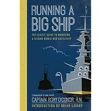 Running a Big Ship: The Classic Guide to Managing a Second World War Battleship