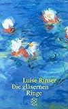 Die gläsernen Ringe: Erzählung - Luise Rinser