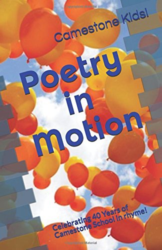 Poetry in Motion!: Celebrating 40 Years of Camestone School