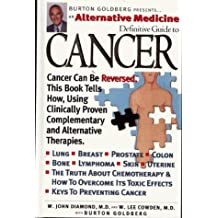 Cancer (Alternative Medicine Definitive Guide)