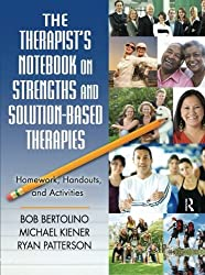 The Therapist's Notebook on Strengths and Solution-Based Therapies: Homework, Handouts, and Activities by Bob Bertolino (2009-05-29)