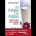 La magie du matin: L'heure de plus qui va changer votre vie