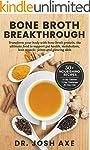Bone Broth Breakthrough: Transform Yo...