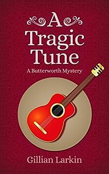 A Tragic Tune (Butterworth Mystery Book 6) by [Larkin, Gillian]