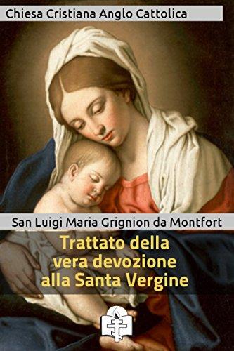 Trattato della vera devozione alla Santa Vergine (I doni della Chiesa)