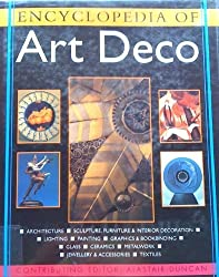 Encyclopedia of Art Deco by Alastair Duncan