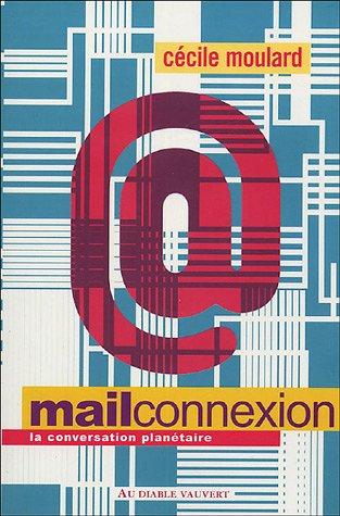 Mail connexion : La conversation planétaire par Cécile Moulard