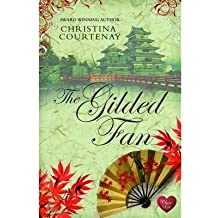[(The Gilded Fan)] [ By (author) Christina Courtenay ] [April, 2013]