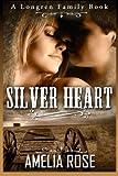 Silver Heart: Volume 1 (Longren Family)
