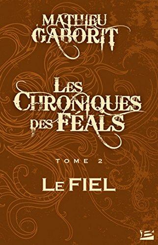 Le Fiel: Les Chroniques des Féals, T2