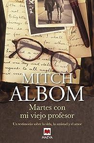 Martes con mi viejo profesor par Mitch Albom