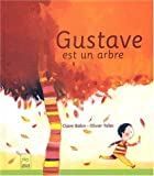 Gustave est un arbre | Babin, Claire. Auteur