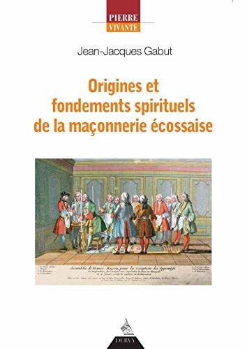 Origines et fondements spirituels et sociologiques de la maçonnerie écossaise par From Twisted Press