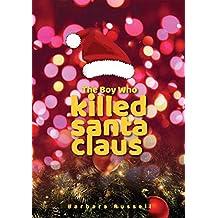 The Boy Who Killed Santa Claus