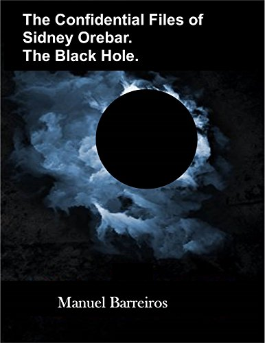 Book cover image for The Confidential Files of Sidney Orebar.The Black Hole.: A Victorian Tale.