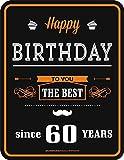 Original RAHMENLOS Blechschild zum 60. Geburtstag: Happy Birthday to you - the best since 60 years
