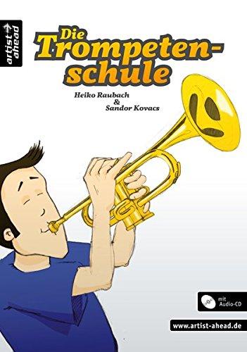 Die Trompetenschule: Das moderne Lehr- und Lernkonzept für Anfänger ab 8 Jahren (Audio-CD). Lehrbuch für Trompete. Musiknoten.