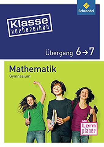 Klasse vorbereitet - Gymnasium: Übergang 6 / 7 Mathematik