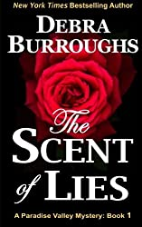 The Scent of Lies: A Paradise Valley Mystery (Volume 1) by Debra Burroughs (2012-06-26)