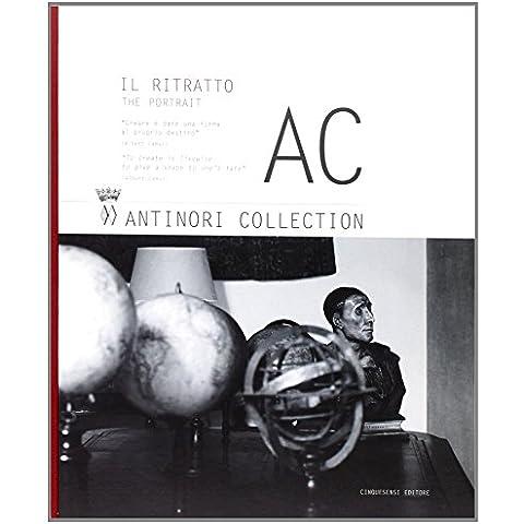 AC. Antinori Collection. Il ritratto. Ediz. italiana e inglese: 1
