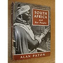 South Africa and Her People by Alan Paton