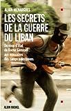 Image de Les Secrets de la guerre du Liban : Du coup d'Etat de Bachir Gémayel