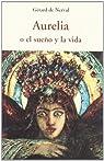 Aurelia o el sueño y la vida ) par Gérard de Nerval