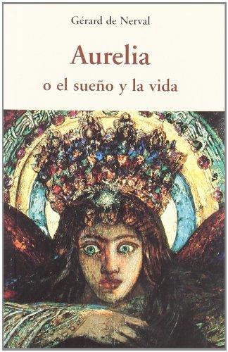 AURELIA O EL SUEÂ¥O Y LA VIDA CEN.34 Cover Image