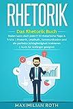 Rhetorik Training: Das Rhetorik Buch: Reden kann doch jeder