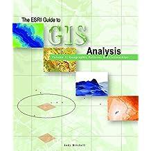 The ESRI Guide to GIS Analysis Volume 1: Geographic Patterns & Relationships: Geographic Patterns and Relationships v. 1