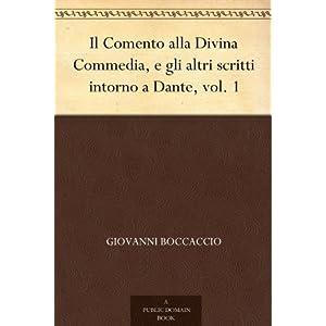 Il Comento alla Divina Commedia, e gli altri scrit