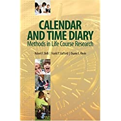 Calendar and Time Diary Methods in Life Course Research by Robert F. Belli Frank Stafford Duane Francis Alwin(2008-10-15)