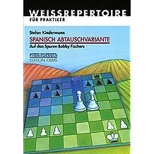 Spanisch Abtauschvariante: Auf den Spuren Bobby Fischers (Praxis Schach)
