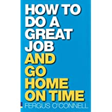 How to do a great job... AND go home on time