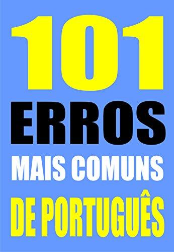101 ERROS MAIS COMUNS DE PORTUGUÊS (Portuguese Edition)
