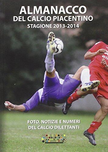 Almanacco del calcio piacentino. 2013-2014 por Giacomo Spotti
