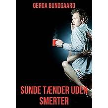 Sunde tænder uden smerter (Danish Edition)
