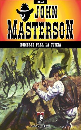 Hombres para la tumba (Colección Oeste) por John Masterson
