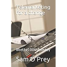Telemarketing for a change: #bethe100thmonkey