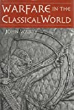 Warfare in the Classical World by John Gibson Warry (2000-12-23)