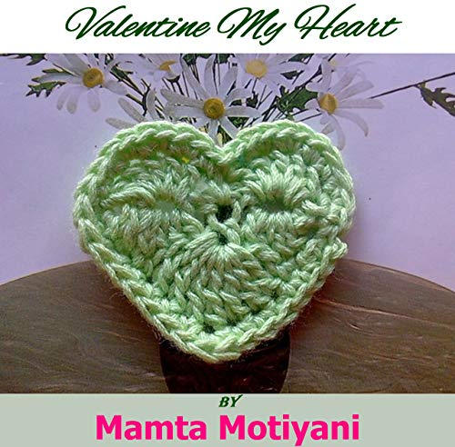 Valentine My Heart | Crochet Applique Pattern: A Cool Embellishment For Home Decor & Holidays (Crochet Applique Patterns) (English Edition) (Home Valentine Decor)