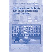 The Formation of the Treaty Law of Non-International Armed Conflicts (International Humanitarian Law)