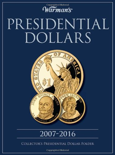 Presidential Dollars 2007-2016: Collector's Presidential Dollar Folder