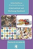 Arbeitsmittel und Werkzeug Handbuch: Deutsch-Arabisch / Arabisch-Deutsch (Praxiswörterbuch für Arbeitswelt, Band 2)