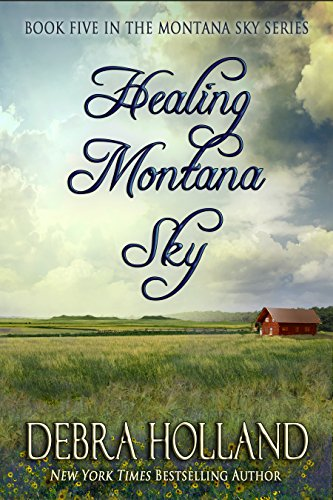 Healing Montana Sky (The Montana Sky Series Book 5) (English Edition) (Mail Order Brides Holland)