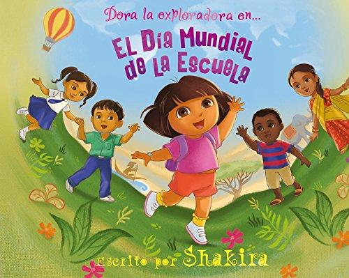 El Día Mundial de la Escuela (Dora la exploradora. Libro regalo) por Nickelodeon