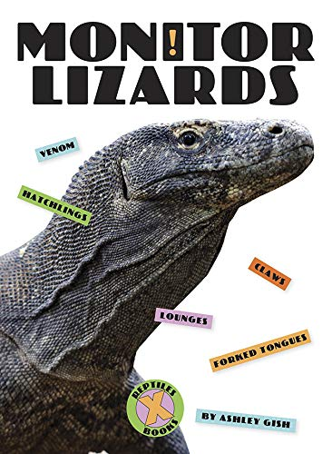 Monitor Lizards (X-Books: Reptiles) - Monitor Lizard