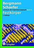 Ludwig Bergmann; Clemens Schaefer: Lehrbuch der Experimentalphysik: Festkörper
